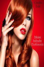 Meine hübsche Professorin (ebook)