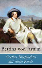 Goethes Briefwechsel mit einem Kinde - Vollständige Ausgabe (ebook)