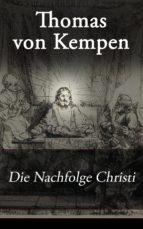 Die Nachfolge Christi (Vollständige deutsche Ausgabe) (ebook)
