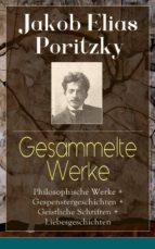 Gesammelte Werke: Philosophische Werke + Gespenstergeschichten + Geistliche Schriften + Liebesgeschichten (Vollständige Ausgaben) (ebook)