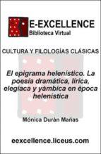 El epigrama helenístico : la poesía dramática, lírica, elegíaca y yámbica en época helenística (ebook)