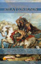 Breve historia de Atila y los hunos (ebook)