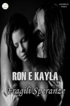 Ron e Kayla, Fragili Speranze (ebook)