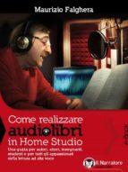 Come realizzare audiolibri in Home Studio (ebook)