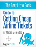 How To Buy Cheap Airline Tickets To Anywhere In The World (Cheap Air Travel) (ebook)