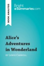 Alice's Adventures in Wonderland by Lewis Carroll (Book Analysis) (ebook)