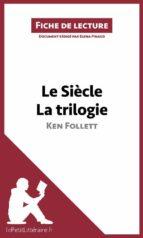 Le Siècle de Ken Follett - La trilogie (Fiche de lecture) (ebook)