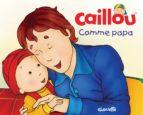 Caillou, Comme papa (ebook)