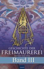 Geschichte der Freimaurerei - Band III (ebook)