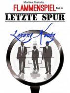 Flammenspiel - Teil 4 - Letzte Spur Lorenz Keutz (ebook)