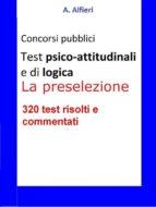 Test psico-attitudinali e di logica per i concorsi pubblici. La preselezione (ebook)