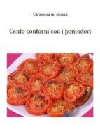 Cento contorni con i pomodori (ebook)