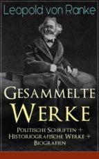 Gesammelte Werke: Politische Schriften + Historiografische Werke + Biografien (Vollständige Ausgaben) (ebook)