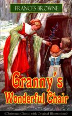 Granny's Wonderful Chair (Christmas Classic with Original Illustrations) (ebook)