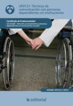 Técnicas de Comunicación con personas dependientes en instituciones. SSCS0208 (ebook)