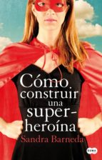 Cómo construir una superheroína (ebook)