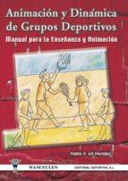 ANIMACIÓN Y DINÁMICA DE GRUPOS DEPORTIVOS (ebook)