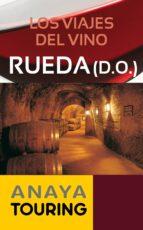 Los viajes del vino. Rueda (ebook)