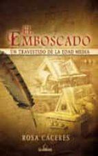 El emboscado. Un travestido de la Edad Media (ebook)