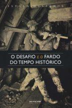 O desafio e o fardo do tempo histórico (ebook)