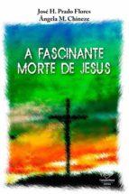 A fascinante morte de Jesus (ebook)