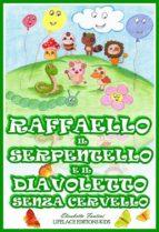 Raffaello il Serpentello e il Diavoletto Senza Cervello (Ebook Illustrato per Bambini) (ebook)