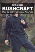 Bushcraft - Guia De Sobrevivência Na Natureza (ebook)