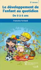 Développement de l'enfant au quotidien 2e éd. (Le) (ebook)