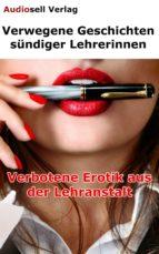Verwegene Geschichten sündiger Lehrerinnen (ebook)