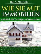 Wie Sie mit Immobilien tatsächlich ein Vermögen aufbauen (ebook)