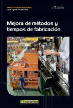 Mejora de métodos y tiempos de fabricación (ebook)