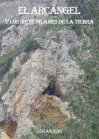 El Arcángel y los siete pilares de la Tierra (ebook)