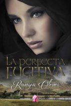 LA PERFECTA FUGITIVA (ebook)