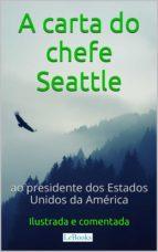 A Carta do chefe Seattle ao presidente dos Estados Unidos (ebook)