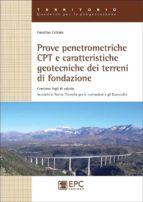 Prove penetrometriche CPT e caratteristiche geotecniche dei terreni di fondazione (ebook)
