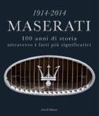 1914-2014 Maserati. 100 anni di storia attraverso i fatti più significativi (ebook)