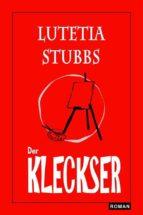 Lutetia Stubbs: Der Kleckser (ebook)