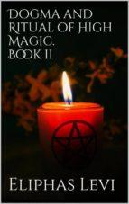 Dogma and Ritual of High Magic. Book II (ebook)