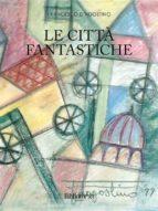Le città fantastiche (ebook)