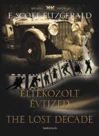 Eltékozolt évtized – The lost decade (ebook)