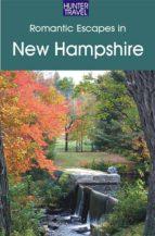 Romantic Escapes in New Hampshire (ebook)