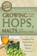 The Complete Guide to Growing Your Own Hops, Malts, and Brewing Herbs (ebook)
