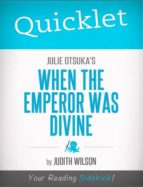 Quicklet on Julie Otsuka's When the Emperor Was Divine (ebook)