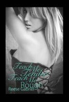 Teach Me Tender, Teach Me Rough (ebook)