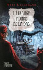 L'étrange monde de Là-bas (ebook)