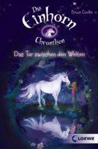 Die Einhornchroniken 1 - Das Tor zwischen den Welten (ebook)