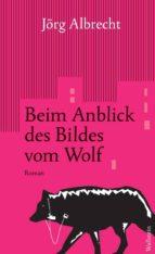 Beim Anblick des Bildes vom Wolf (ebook)