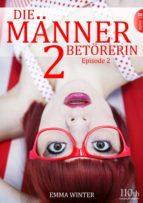 Die Männerbetörerin #2 (ebook)