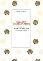 Sguardo contemplativo. Saggio su Pietro Damasceno autore filocalico (ebook)