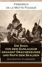 Die Saga von dem Gunlaugur genannt Drachenzunge und Rafn dem Skalden (Ein Gothic Klassiker) - Vollständige Ausgabe (ebook)